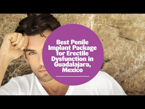 Best-Penile-Implant-Package-for-Erectile-Dysfunction-in-Guadalajara-Mexico