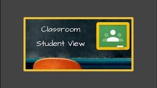 Student View Google Classroom - Basic Intro