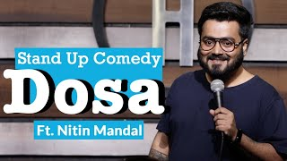 Dosa - Stand Up Comedy ft. Nitin Mandal