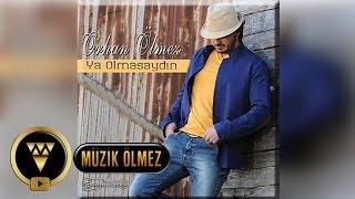 Orhan Ölmez - Ya Olmasaydın  - Official Audio