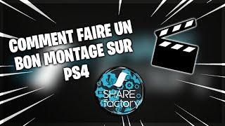 [TUTO] COMMENT FAIRE UN BON MONTAGE SUR PS4 (SHAREFACTORY)