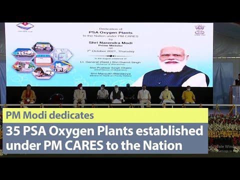PM Modi dedicates to Nation 35 PSA Oxygen Plants across 35 States & UTs established under PM CARES