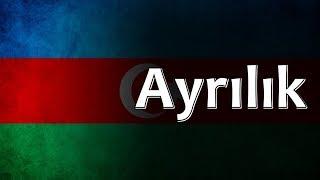 Azerbaijani Folk Song - Ayrılık
