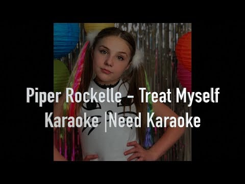 Karaoke - Piper Rockelle - Treat Myself |by. Need Karaoke