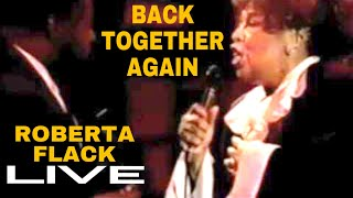 Roberta Flack - Back Together Again