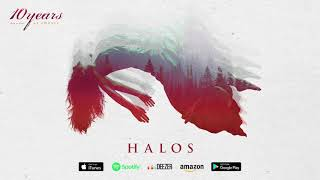 10 Years - Halos - (how to live) AS GHOSTS