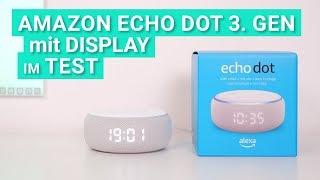 Echo Dot 3. Generation mit Display im Test - Das kann die neue Version des kleinen Alexa Speakers!
