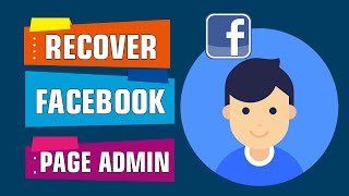 How to Recover Facebook Page Admin Access Roles -  SOLVED