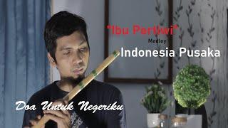 "Alunan Doa Untuk Negeriku - "" Ibu Pertiwi Medley Indonesia Pusaka (Instrumen Seruling Verson)"""
