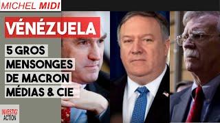 Venezuela: Les 5 gros mensonges de Macron, médias et Cie