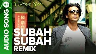 Subha Subha (Remix Version) (Full Audio Song) - I See You