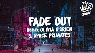Seeb, Olivia O'Brien, Space Primates - Fade Out