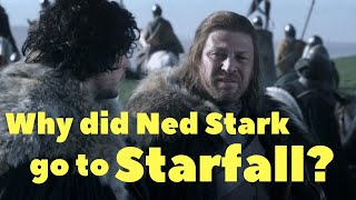 Why did Ned Stark go to Starfall?