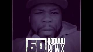 50 Cent OOOUUU YOUNG M.A. REMIX