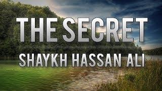 The Secret | Shaykh Hasan Ali