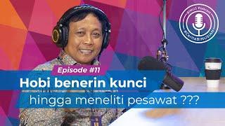 #BINUSPodcast Episode 11  Ir. TRI DJOKO WAHJONO, M.Sc.:hobi betulkan kunci-meneliti pesawat