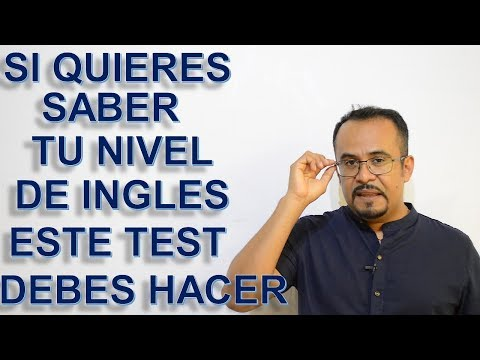 SI QUIERES SABER TU NIVEL DE INGLES ESTE TEST DEBES HACER