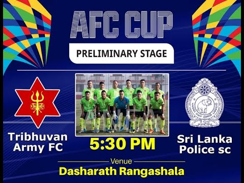 AFC CUP FOOTBALL ||TRIBHUVAN ARMY Vs SRILANKA POLICE || LIVE ||