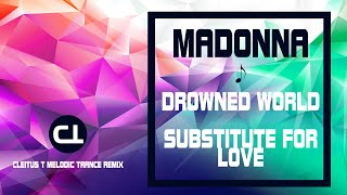 Madonna - Drowned World / Substitute For Love (Cleitus T Melodic Trance Remix)