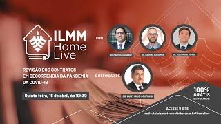 Revisão dos Contratos em Decorrência da Pandemia do COVID-19 | Projeto ILMM Home Live
