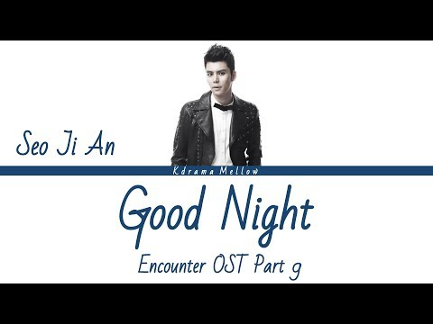 Seo Ji An (서지안) - Good Night (Encounter OST Part 9) Lyrics (Han/Rom/Eng/가사)