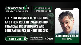 The MoneySense ETF All-Stars and Their Role in Establishing Financial Independence and Generating Retirement Income