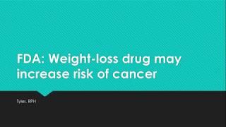 FDA Warning: Weight-loss Drug May Increase Risk of Cancer
