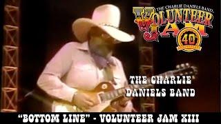 The Charlie Daniels Band  - Bottom Line  - Volunteer Jam XIII