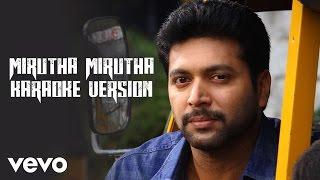 Mirutha Mirutha (Karaoke) - Audio - Miruthan