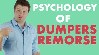 The Psychology Behind Dumpers Remorse