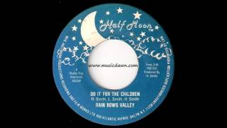 Rain Bows Valley - Do It For The Children [Half Moon] 1982 Boogie Funk 45