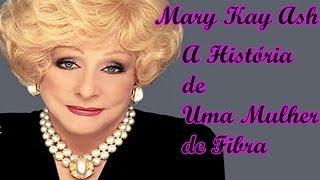 Mary Kay Ash- A História De Uma Mulher De Fibra