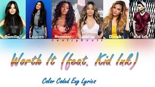 Fifth Harmony (ft. Kid Ink)   Worth It (Color Coded Eng Lyrics)