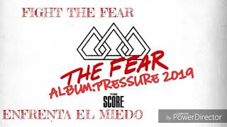 The Fear The Score Lyrics Español E Ingles