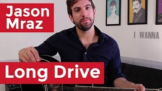 Jason Mraz - Long Drive (Guitar Lesson) By Shawn Parrotte