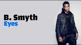 B. Smyth - Eyes (lyrics)