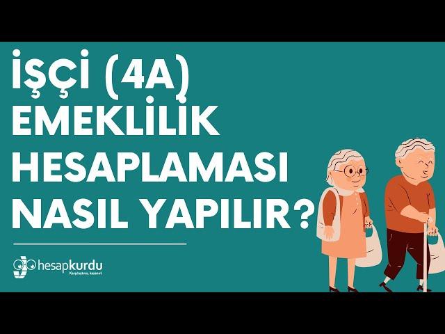 İşçi (4A) Emeklilik Hesaplaması Nasıl Yapılır?