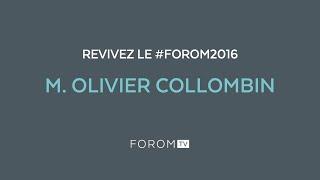Revivez #FOROM2016 - M. Olivier Collombin