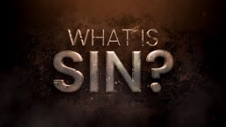What Is Sin? - 119 Ministries