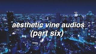 aesthetic vine edit audios [6]