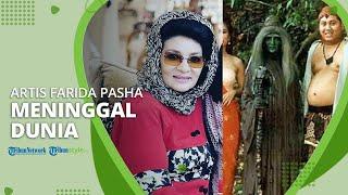 Artis Farida Pasha yang Perankan Mak Lampir Meninggal Dunia