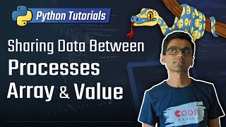 Python Tutorial - 28. Sharing Data Between Processes Using Array and Value