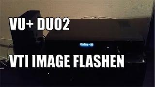Vu+ Duo2 Receiver VTI Image flashen