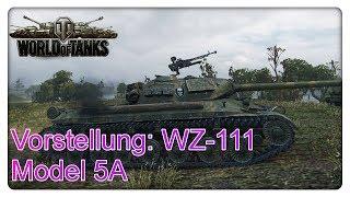 Vorstellung: WZ-111 Model 5A [World of Tanks - Gameplay - Deutsch]