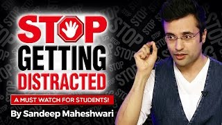 Stop Getting Distracted - By Sandeep Maheshwari I Hindi I Avoid Distractions and Stay Focused