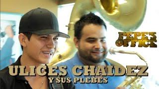 Angel Del Villar presenta a Ulices Chaidez y sus Plebes - Pepe's Office