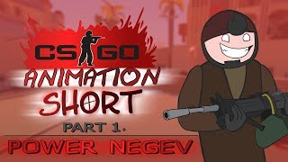 CS:GO Animation - SHORT [Part 1] Power Negev