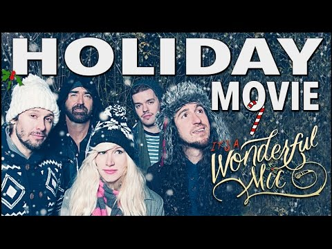 Walk off the Earth  - It's A Wonderful Mic (Holiday Movie!)