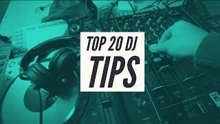 TOP 20 DJing TIPS EVERY DJ NEEDS TO KNOW