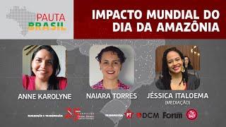 #aovivo | Impacto mundial do dia da Amazônia | Pauta Brasil